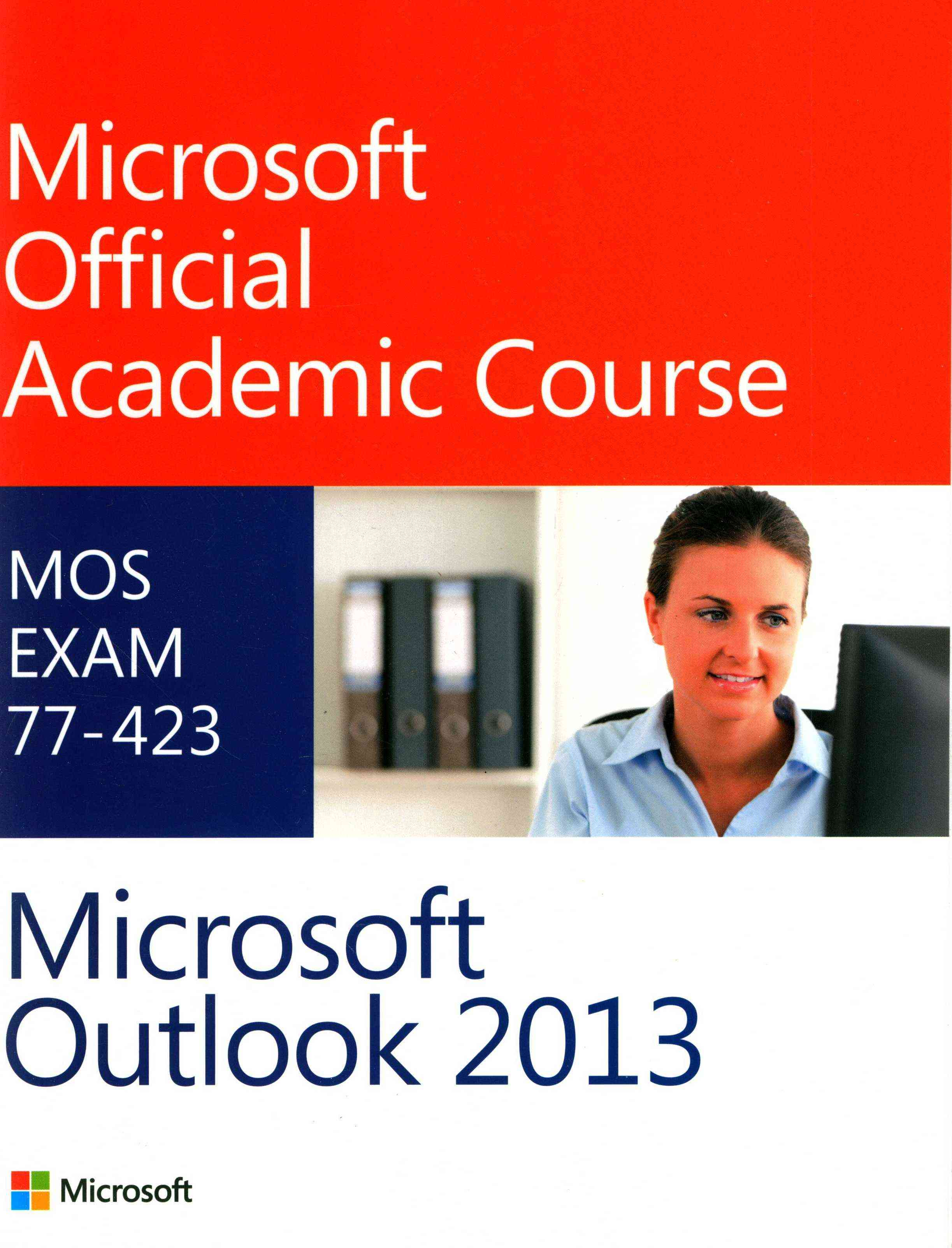Microsoft Outlook 13 By Microsoft Official Academic Course (COR)